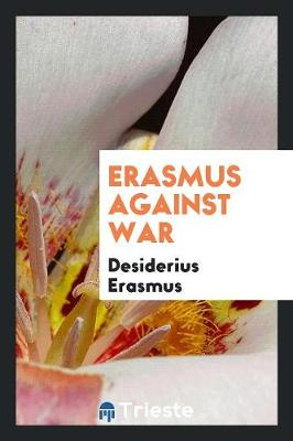 Erasmus Against War: With an Introduction (Paperback)