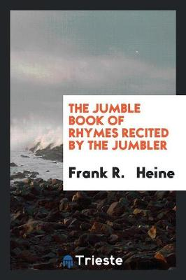 The Jumble Book of Rhymes Recited by the Jumbler (Paperback)