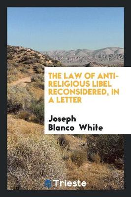 The Law of Anti-Religious Libel Reconsidered, in a Letter (Paperback)