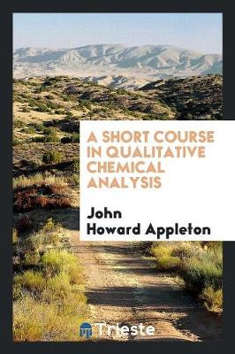A Short Course in Qualitative Chemical Analysis (Paperback)