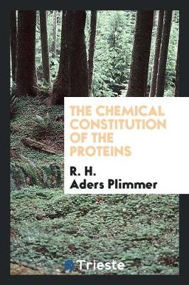 The Chemical Constitution of the Proteins (Paperback)
