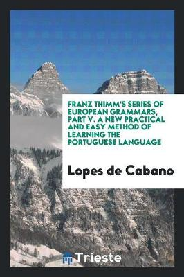 A New Practical and Easy Method of Learning the Portuguese Language (Paperback)