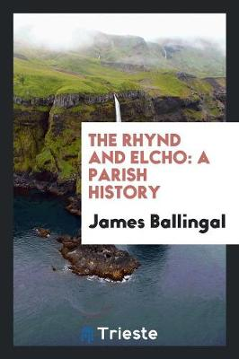 The Rhynd and Elcho: A Parish History (Paperback)