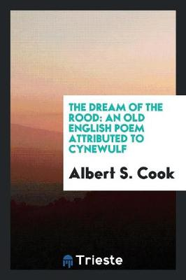 The Dream of the Rood: An Old English Poem Attributed to Cynewulf (Paperback)