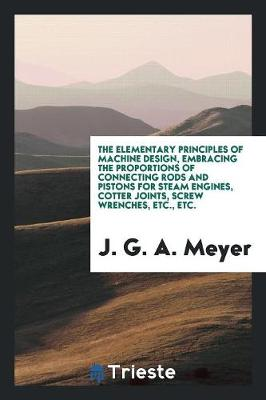 The Elementary Principles of Machine Design (Paperback)