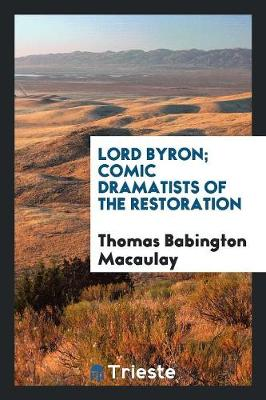 Lord Byron; Comic Dramatists of the Restoration (Paperback)