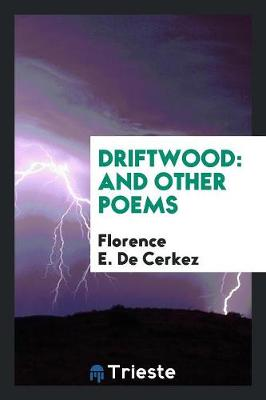 Driftwood: And Other Poems (Paperback)