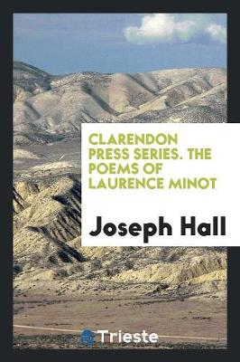 Clarendon Press Series. the Poems of Laurence Minot (Paperback)