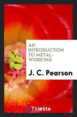 An Introduction to Metal-Working (Paperback)