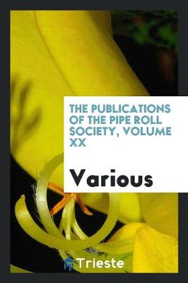 The Publications of the Pipe Roll Society, Volume XX (Paperback)