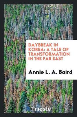 Daybreak in Korea: A Tale of Transformation in the Far East (Paperback)