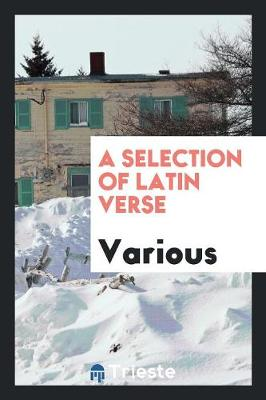 A Selection of Latin Verse (Paperback)