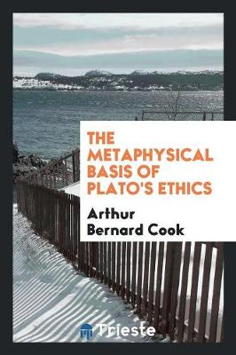The Metaphysical Basis of Plato's Ethics (Paperback)