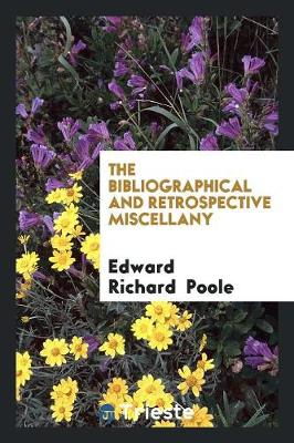 The Bibliographical and Retrospective Miscellany (Paperback)