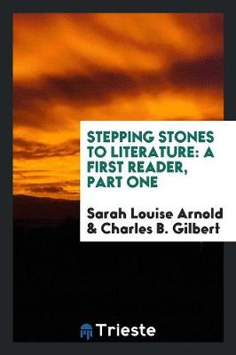 Stepping Stones to Literature: A First Reader, Part One (Paperback)