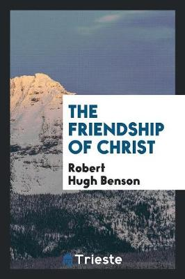 The Friendship of Christ (Paperback)