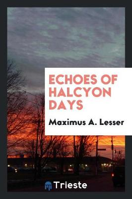 Echoes of Halcyon Days (Paperback)