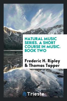 Natural Music Series. a Short Course in Music. Book Two (Paperback)