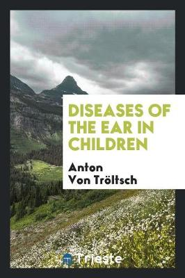 Diseases of the Ear in Children (Paperback)