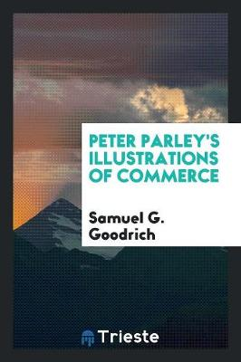 Peter Parley's Illustrations of Commerce (Paperback)