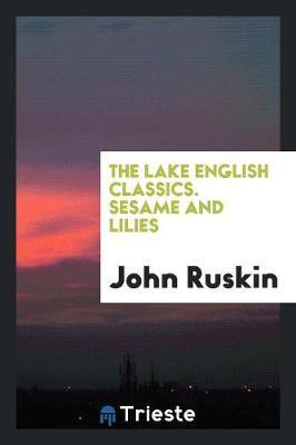 The Lake English Classics. Sesame and Lilies (Paperback)