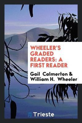 Wheeler's Graded Readers: A First Reader (Paperback)