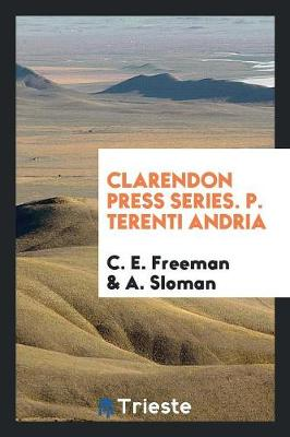Clarendon Press Series. P. Terenti Andria (Paperback)