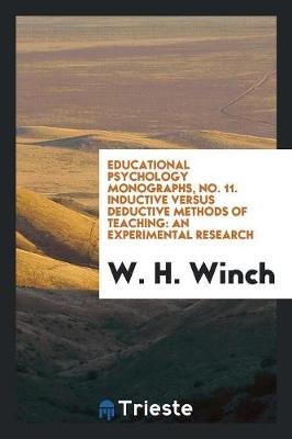 Educational Psychology Monographs, No. 11. Inductive Versus Deductive Methods of Teaching: An Experimental Research (Paperback)