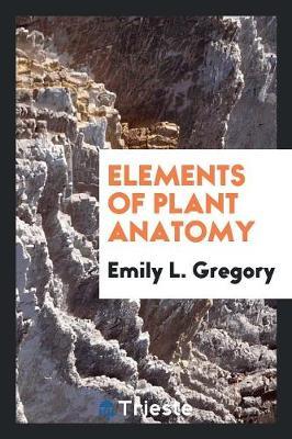 Elements of Plant Anatomy (Paperback)