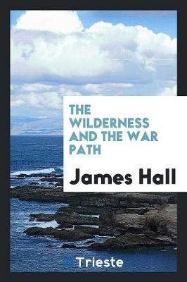 The Wilderness and the War Path (Paperback)
