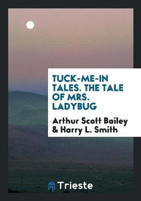 Tuck-Me-In Tales. the Tale of Mrs. Ladybug (Paperback)
