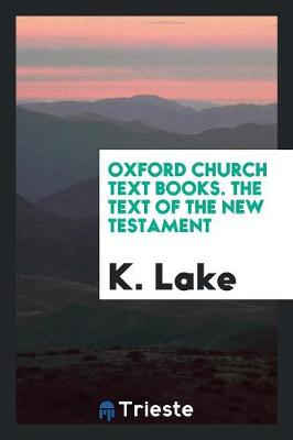 Oxford Church Text Books. the Text of the New Testament (Paperback)
