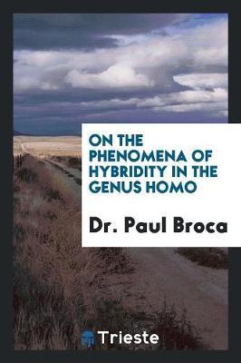 On the Phenomena of Hybridity in the Genus Homo (Paperback)