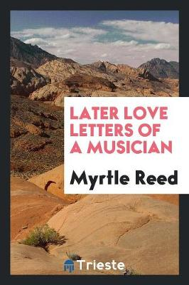 Later Love Letters of a Musician (Paperback)