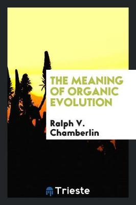 The Meaning of Organic Evolution (Paperback)