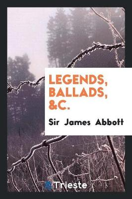Legends, Ballads, &c. (Paperback)