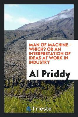 Man of Machine - Which? or an Interpretation of Ideas at Work in Industry (Paperback)