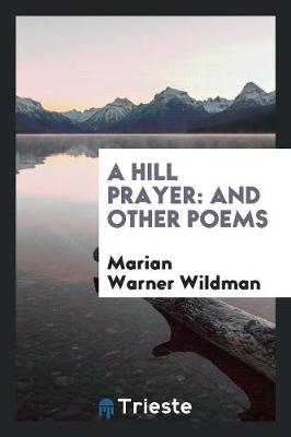 A Hill Prayer: And Other Poems (Paperback)