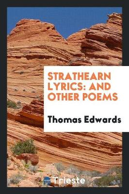 Strathearn Lyrics: And Other Poems (Paperback)