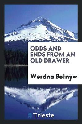 Odds and Ends from an Old Drawer (Paperback)
