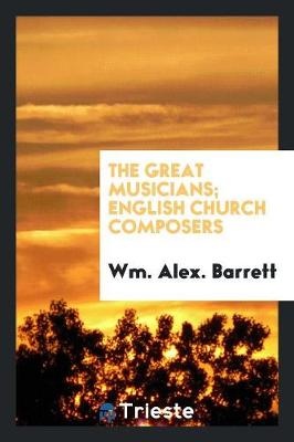 The Great Musicians; English Church Composers (Paperback)