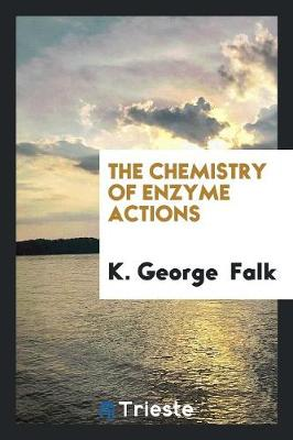 The Chemistry of Enzyme Actions (Paperback)