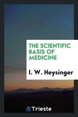 The Scientific Basis of Medicine (Paperback)