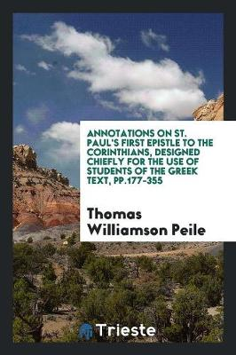 Annotations on St. Paul's First Epistle to the Corinthians, Designed Chiefly for the Use of Students of the Greek Text, Pp.177-355 (Paperback)