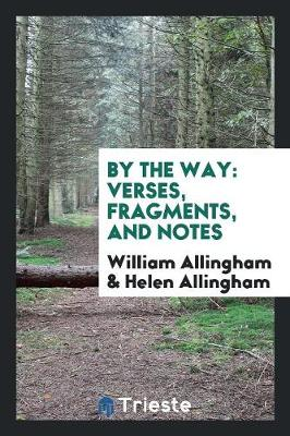 By the Way: Verses, Fragments, and Notes (Paperback)