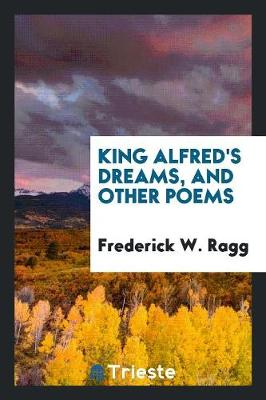 King Alfred's Dreams, and Other Poems (Paperback)