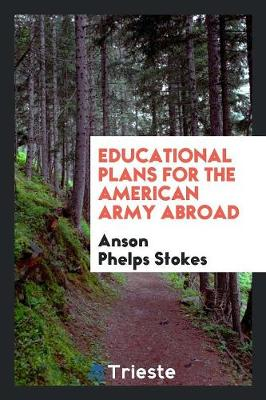 Educational Plans for the American Army Abroad (Paperback)