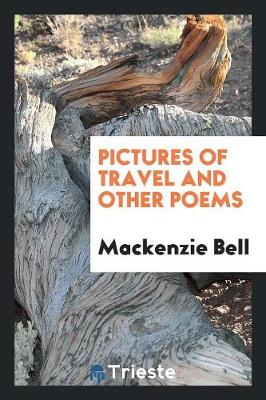 Pictures of Travel, and Other Poems (Paperback)