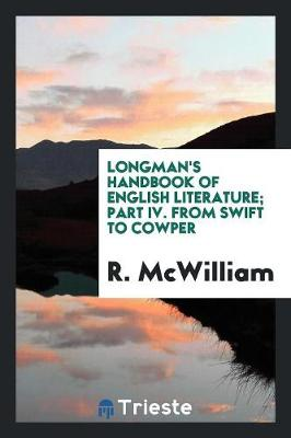 Longman's Handbook of English Literature; Part IV. from Swift to Cowper (Paperback)