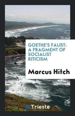 Goethe's Faust: A Fragment of Socialist Сriticism (Paperback)